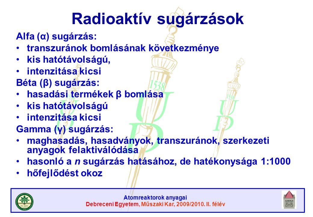 Atomreaktorok anyagai Debreceni Egyetem, Műszaki Kar, 2009/2010. II. félév Radioaktív sugárzások Alfa (α) sugárzás: transzuránok bomlásának következmé