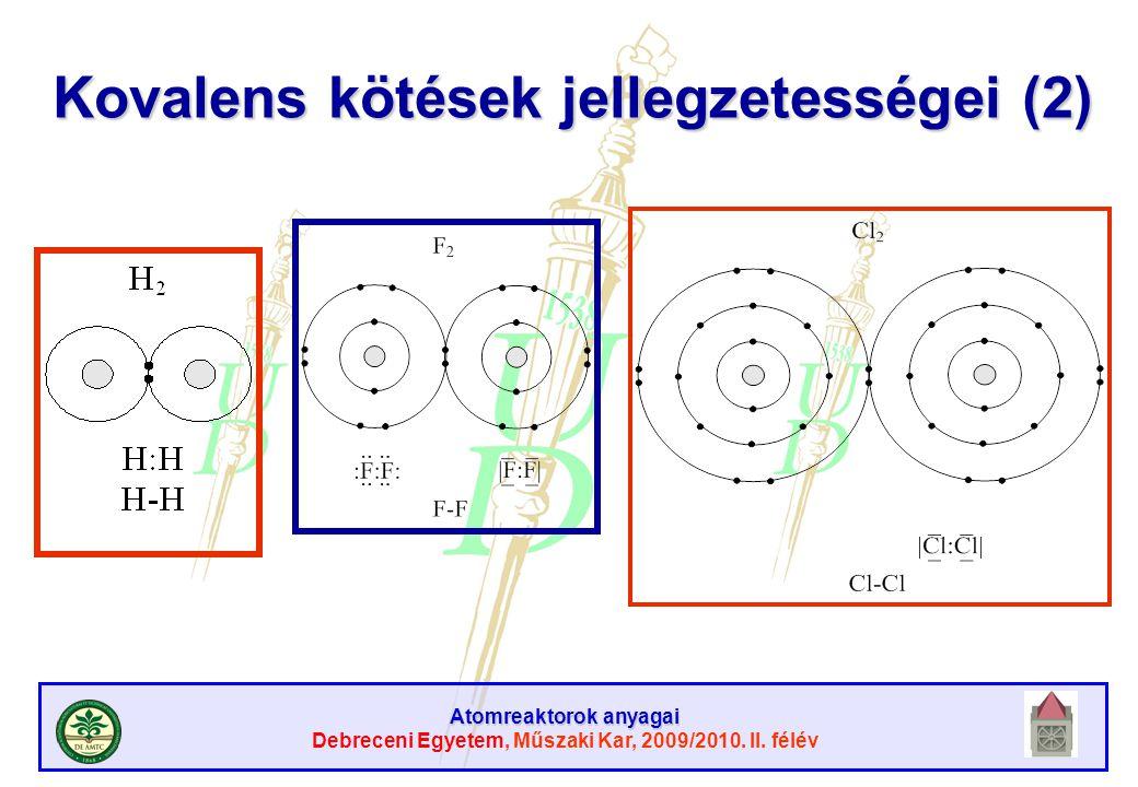 Atomreaktorok anyagai Debreceni Egyetem, Műszaki Kar, 2009/2010. II. félév Kovalens kötések jellegzetességei (2)