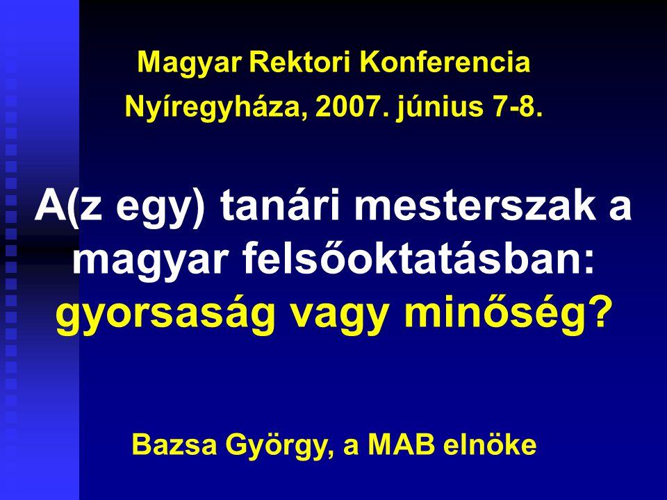 Bologna rendszer Magyarországon – döntés: egységes, kétciklusú tanárképzés lesz.