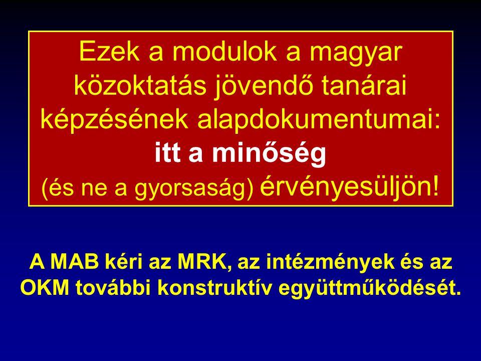 A MAB kéri az MRK, az intézmények és az OKM további konstruktív együttműködését. Ezek a modulok a magyar közoktatás jövendő tanárai képzésének alapdok