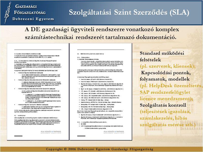 Szolgáltatási Szint Szerződés (SLA) A DE gazdasági ügyviteli rendszerre vonatkozó komplex számítástechnikai rendszerét tartalmazó dokumentáció.