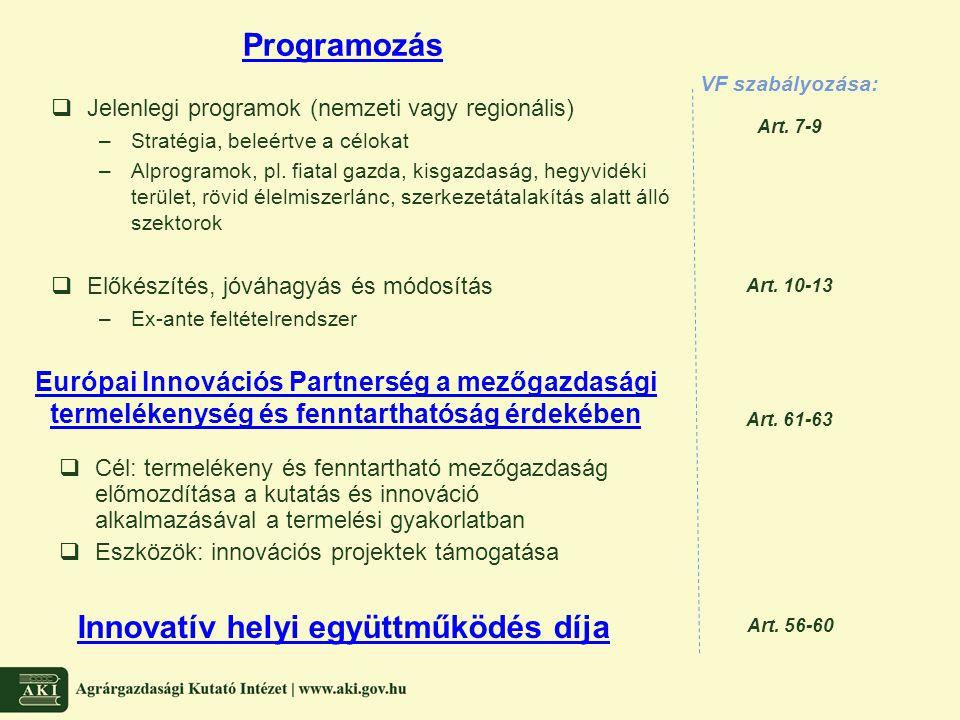  Jelenlegi programok (nemzeti vagy regionális) –Stratégia, beleértve a célokat –Alprogramok, pl. fiatal gazda, kisgazdaság, hegyvidéki terület, rövid