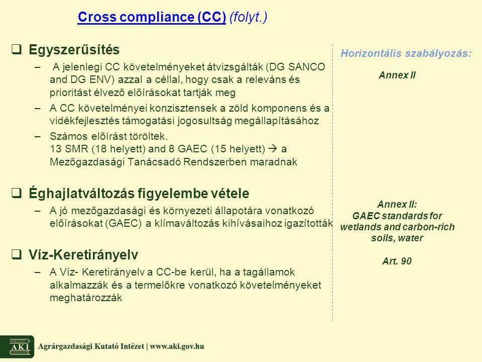  Egyszerűsítés – A jelenlegi CC követelményeket átvizsgálták (DG SANCO and DG ENV) azzal a céllal, hogy csak a releváns és prioritást élvező előíráso