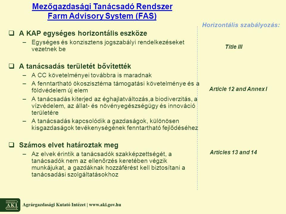  A KAP egységes horizontális eszköze –Egységes és konzisztens jogszabályi rendelkezéseket vezetnek be  A tanácsadás területét bővítették –A CC követ
