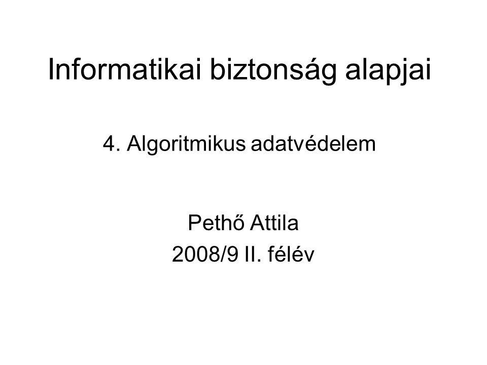 Összehasonlítás KulcsméretSebesség(kulcs- méret) Haté- konysá g Kulcs tárolás Szimmetrikus: DES, TDES, AES, … 64(56), 112, 128/192/256 ~kulcshossz1nincs Aszimmetrikus : RSA, ElGamal, … 1024/2048, 512/1024 ~kulcshossz^31000Amíg nem kompromit- tálódik.