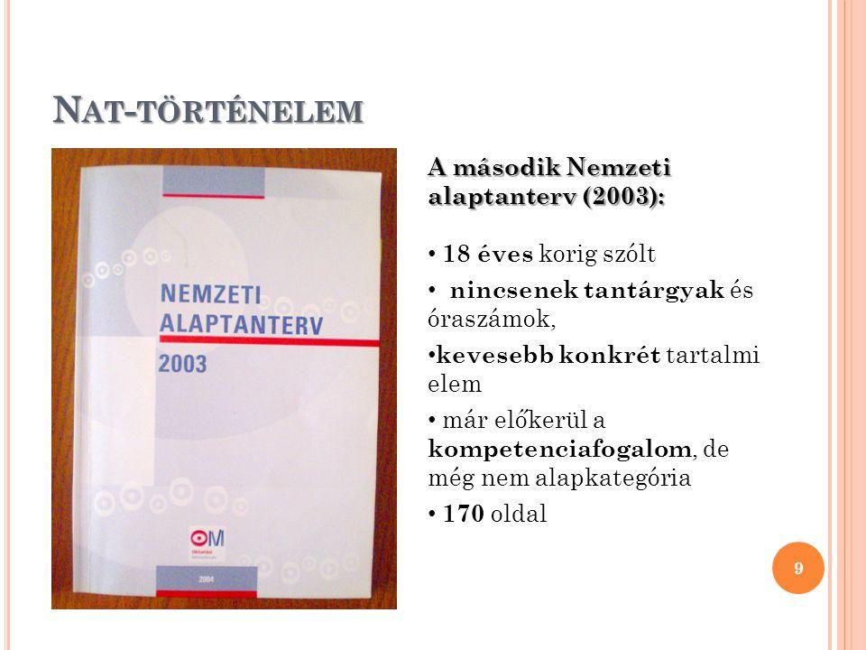 A HELYI TANTERV  Taktikai elemek: tantárgyi programok: 1 tárgy 1 évfolyamon (pl.