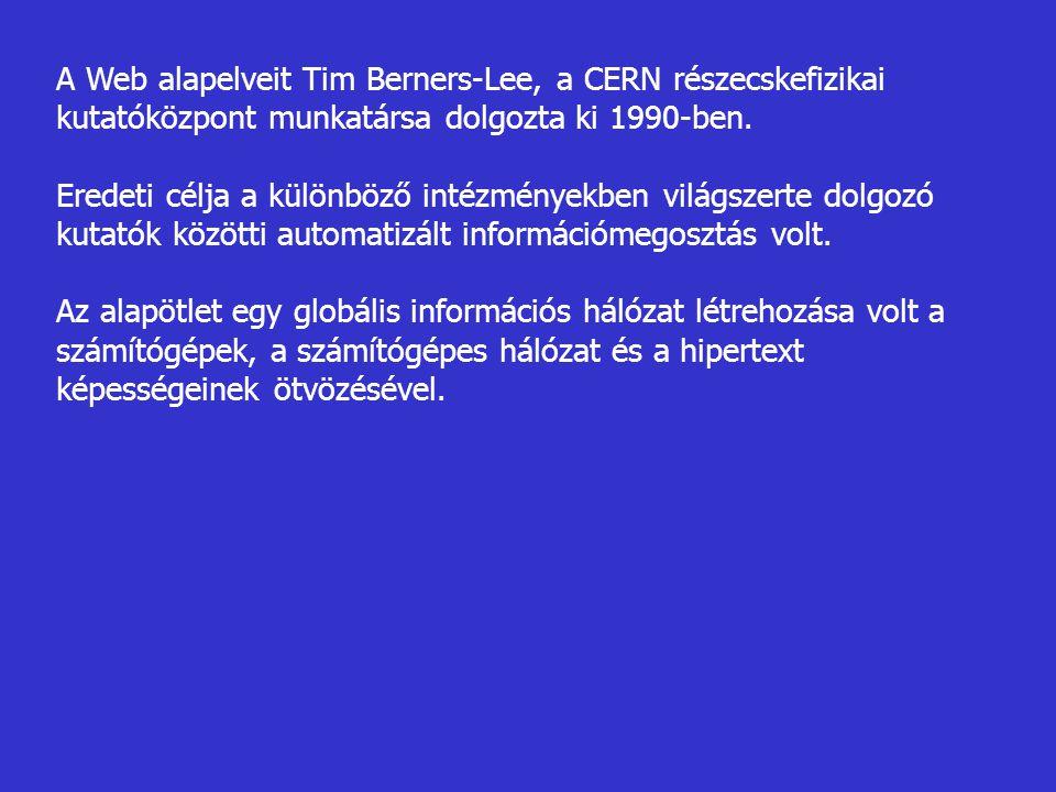 A Web alapelveit Tim Berners-Lee, a CERN részecskefizikai kutatóközpont munkatársa dolgozta ki 1990-ben. Eredeti célja a különböző intézményekben vilá