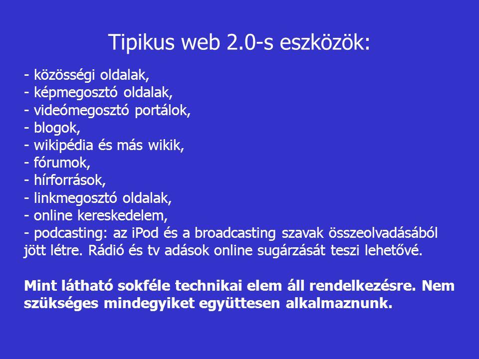- közösségi oldalak, - képmegosztó oldalak, - videómegosztó portálok, - blogok, - wikipédia és más wikik, - fórumok, - hírforrások, - linkmegosztó old