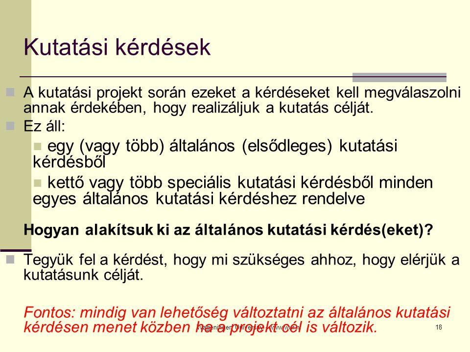 Wageningen University - www.wur.nl18 Kutatási kérdések A kutatási projekt során ezeket a kérdéseket kell megválaszolni annak érdekében, hogy realizálj