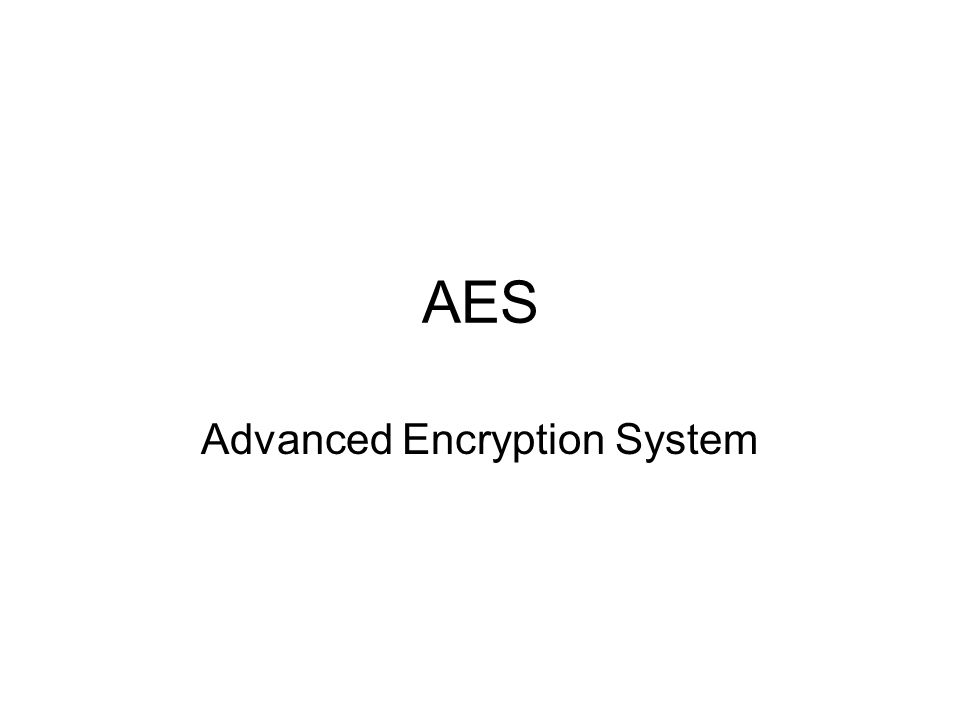 AES Advanced Encryption System