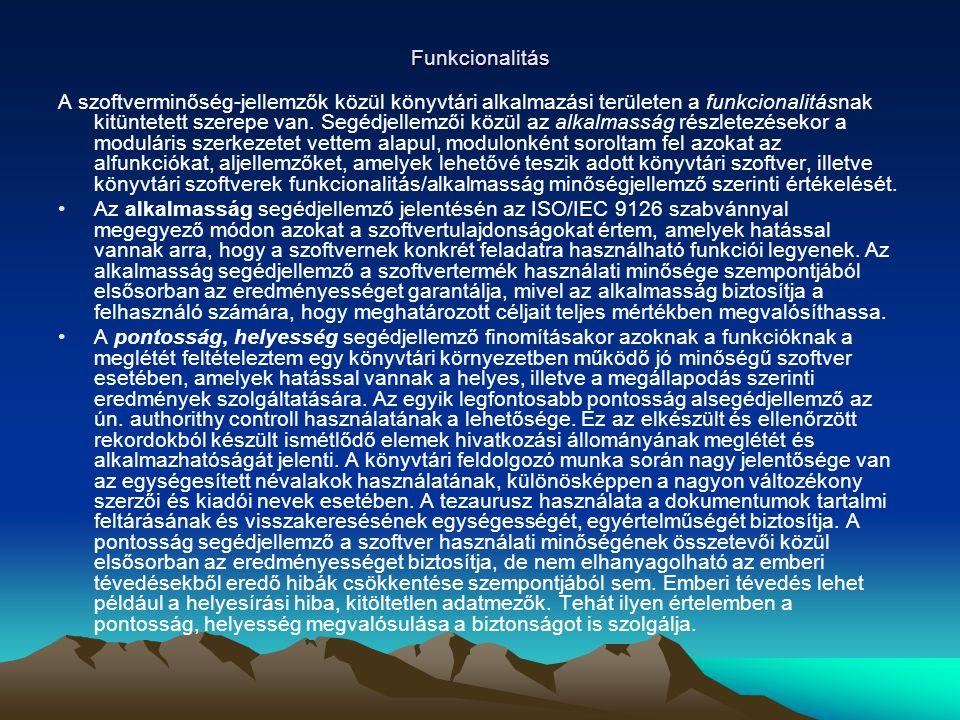 Funkcionalitás A szoftverminőség-jellemzők közül könyvtári alkalmazási területen a funkcionalitásnak kitüntetett szerepe van.