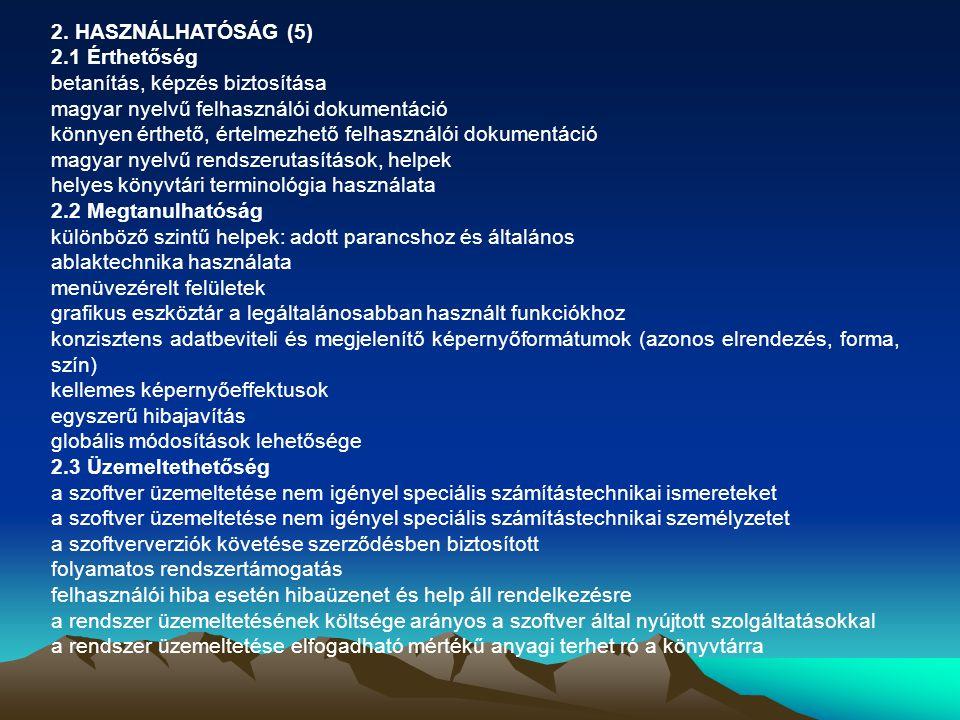 2. HASZNÁLHATÓSÁG (5) 2.1 Érthetőség betanítás, képzés biztosítása magyar nyelvű felhasználói dokumentáció könnyen érthető, értelmezhető felhasználói