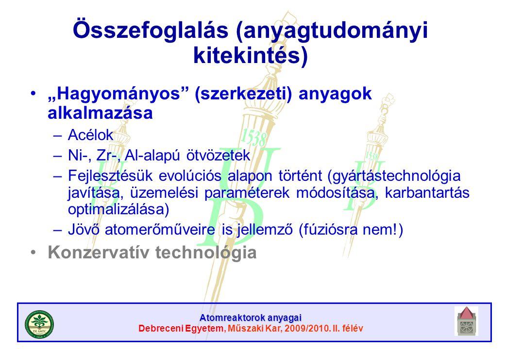 """Atomreaktorok anyagai Debreceni Egyetem, Műszaki Kar, 2009/2010. II. félév Összefoglalás (anyagtudományi kitekintés) """"Hagyományos"""" (szerkezeti) anyago"""