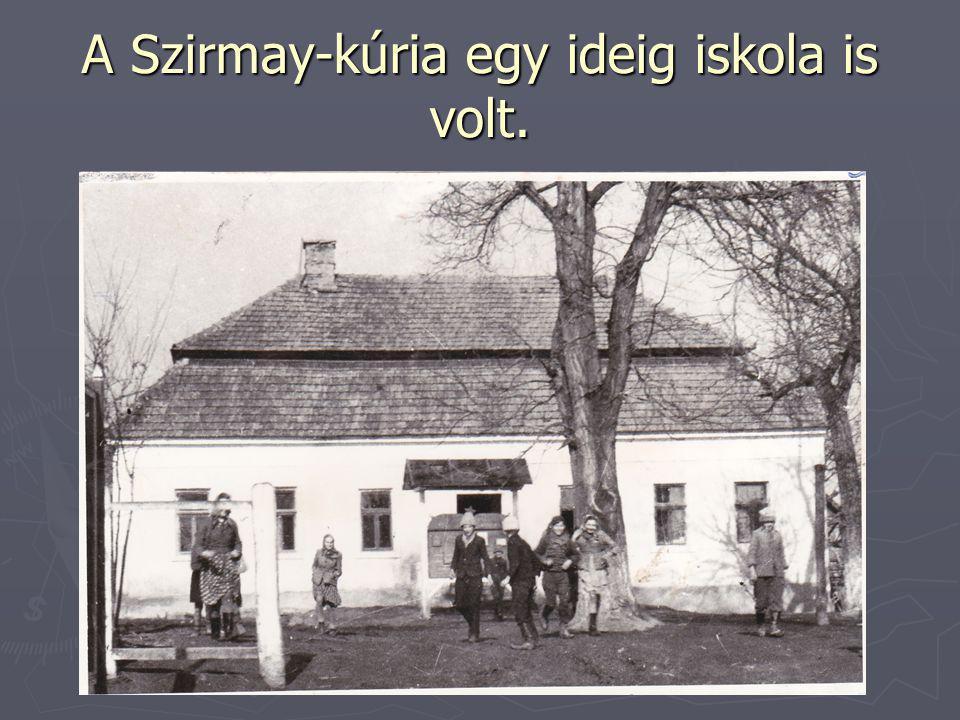 A Szirmay-kúria egy ideig iskola is volt.