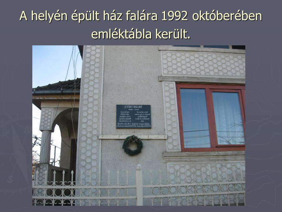 A helyén épült ház falára 1992 októberében emléktábla került.