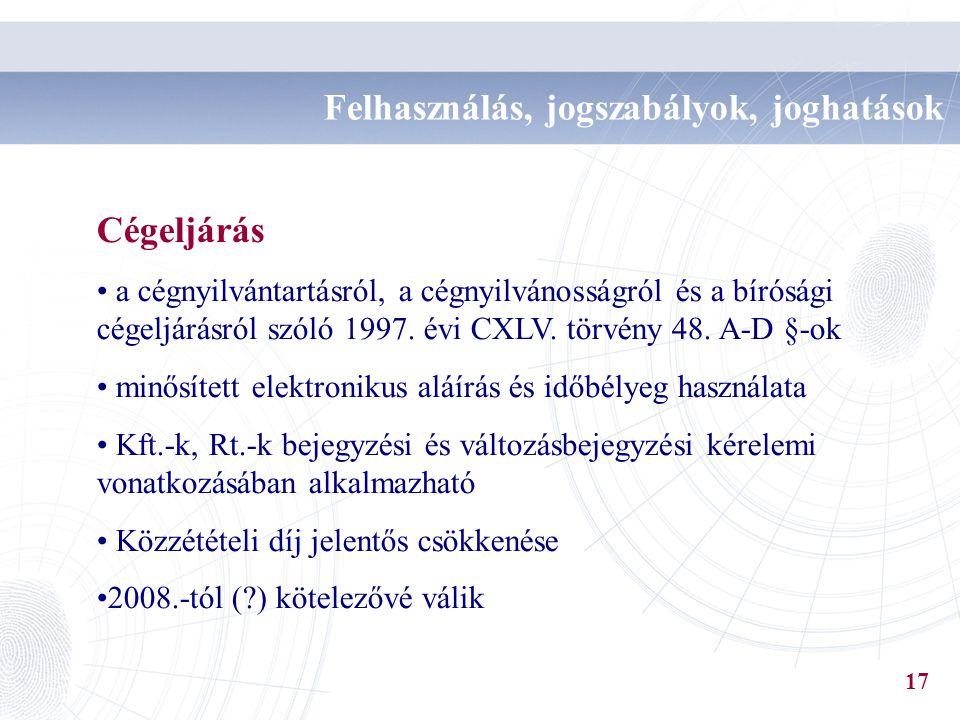 Cégeljárás a cégnyilvántartásról, a cégnyilvánosságról és a bírósági cégeljárásról szóló 1997. évi CXLV. törvény 48. A-D §-ok minősített elektronikus