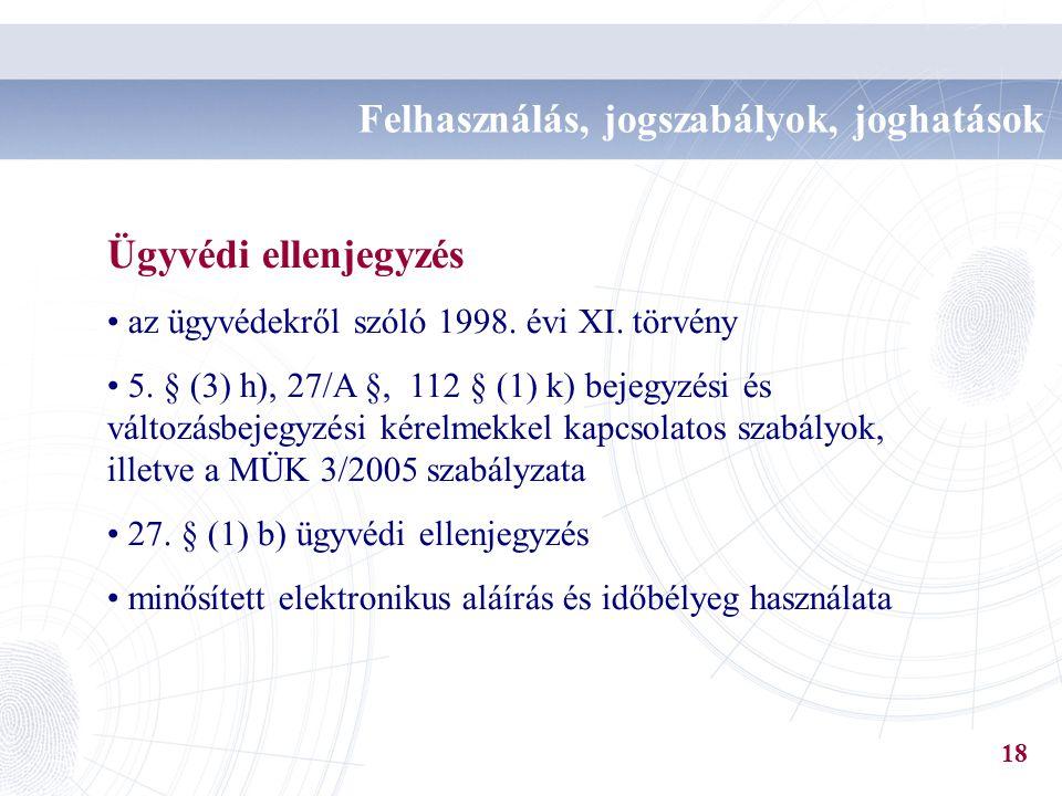 Ügyvédi ellenjegyzés az ügyvédekről szóló 1998. évi XI. törvény 5. § (3) h), 27/A §, 112 § (1) k) bejegyzési és változásbejegyzési kérelmekkel kapcsol