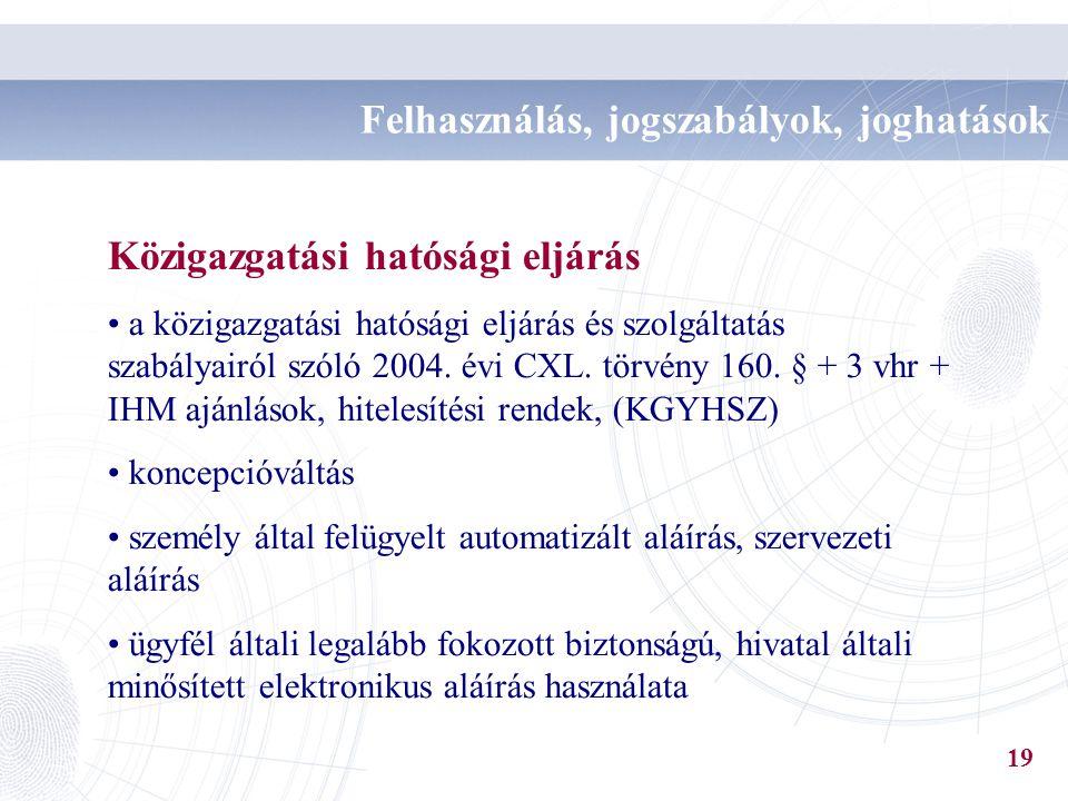 Közigazgatási hatósági eljárás a közigazgatási hatósági eljárás és szolgáltatás szabályairól szóló 2004. évi CXL. törvény 160. § + 3 vhr + IHM ajánlás