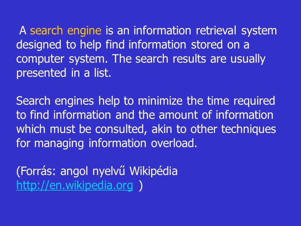  Keresési technikák: felsoroljuk a felhasználó által igénybe vehető keresési lehetőségeket, beleértve a Boolean operátorokat, a helyzeti (távolsági/közelségi) operátorokat, a csonkolást, a felhasználói preferencia szerinti keresést, a mezők szerinti keresést és szűkítést.
