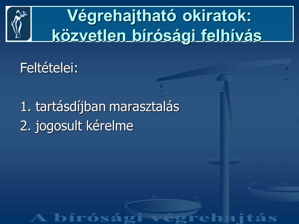 Végrehajtható okiratok: közvetlen bírósági felhívás Végrehajtható okiratok: közvetlen bírósági felhívás Feltételei: 1.