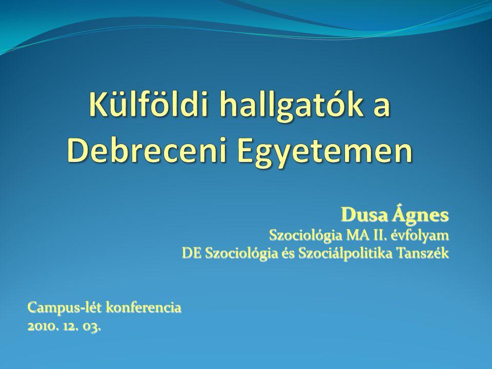 Dusa Ágnes Szociológia MA II. évfolyam DE Szociológia és Szociálpolitika Tanszék Campus-lét konferencia 2010. 12. 03.