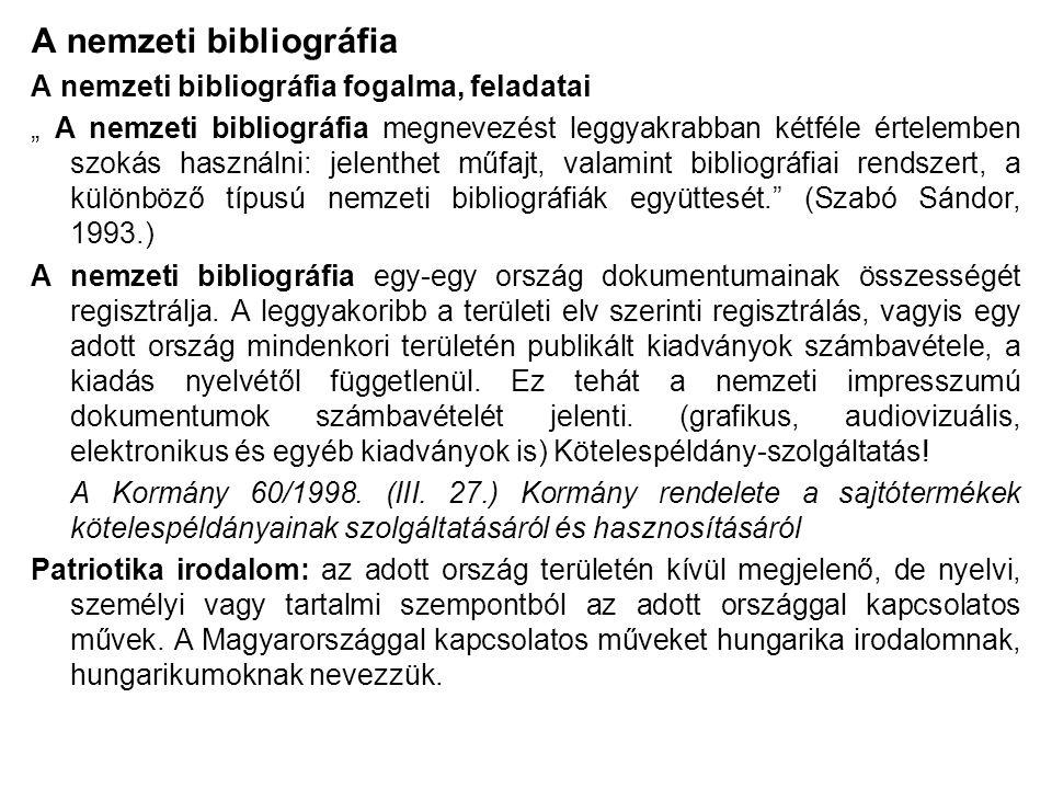 """A nemzeti bibliográfia A nemzeti bibliográfia fogalma, feladatai """" A nemzeti bibliográfia megnevezést leggyakrabban kétféle értelemben szokás használn"""