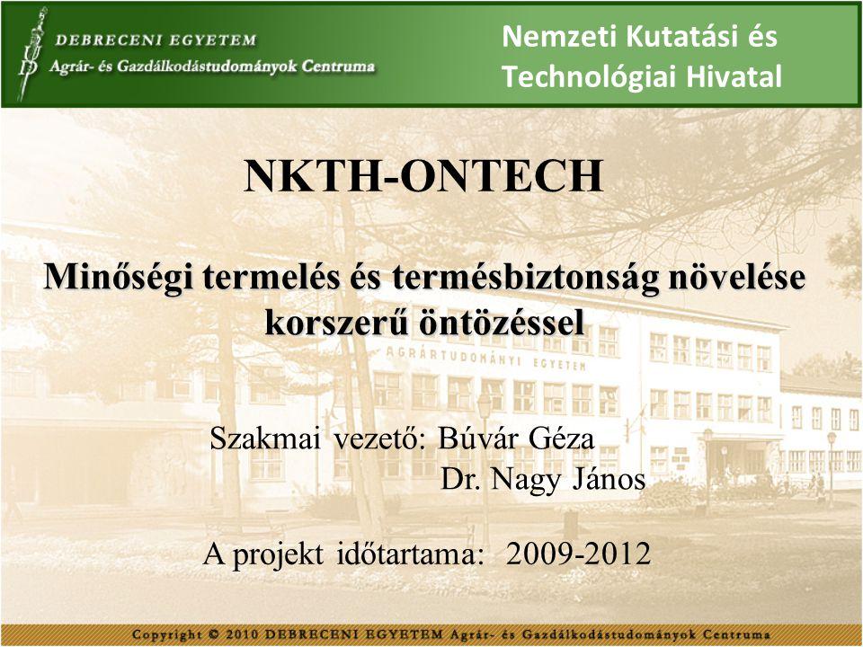 Nemzeti Kutatási és Technológiai Hivatal Minőségi termelés és termésbiztonság növelése korszerű öntözéssel NKTH-ONTECH A projekt időtartama: 2009-2012
