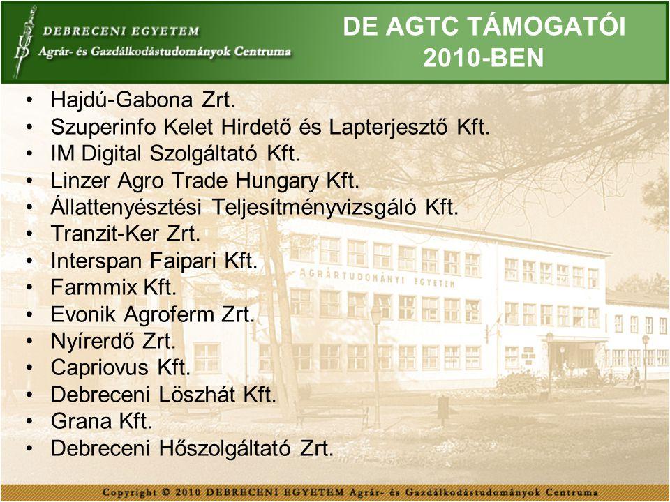 DE AGTC TÁMOGATÓI 2010-BEN Hajdú-Gabona Zrt. Szuperinfo Kelet Hirdető és Lapterjesztő Kft. IM Digital Szolgáltató Kft. Linzer Agro Trade Hungary Kft.