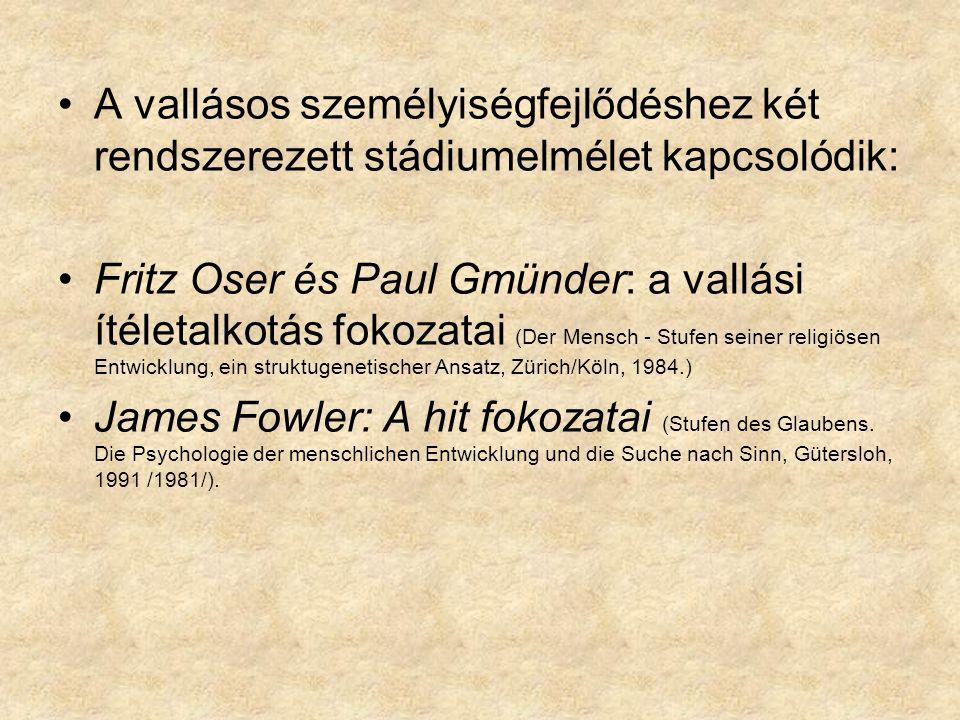 A vallásos személyiségfejlődéshez két rendszerezett stádiumelmélet kapcsolódik: Fritz Oser és Paul Gmünder: a vallási ítéletalkotás fokozatai (Der Men