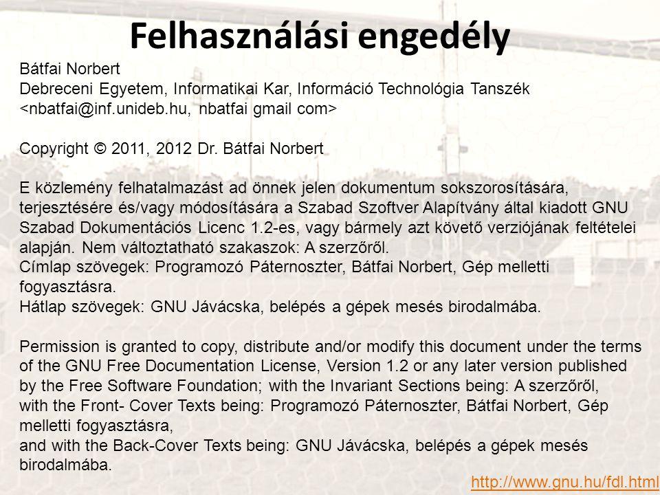 Bátfai Norbert Debreceni Egyetem, Informatikai Kar, Információ Technológia Tanszék Copyright © 2011, 2012 Dr. Bátfai Norbert E közlemény felhatalmazás