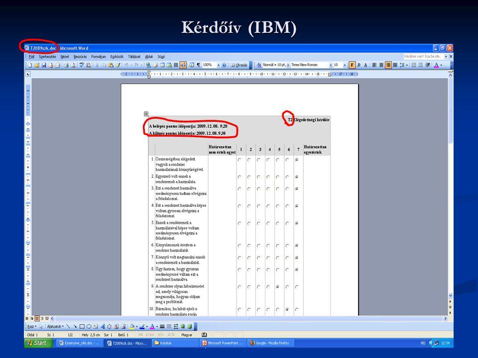 13 Kulturális valóságismeret és EKF 2010. Pécs, 2010. november 18-19. Kérdőív (IBM)