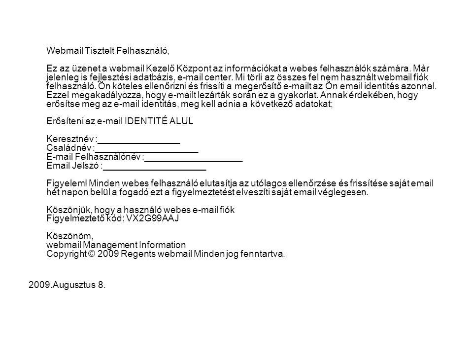 Webmail Tisztelt Felhasználó, Ez az üzenet a webmail Kezelő Központ az információkat a webes felhasználók számára.