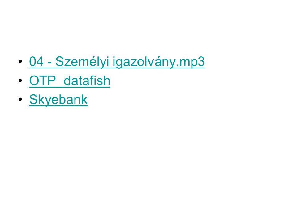 04 - Személyi igazolvány.mp3 OTP_datafish Skyebank