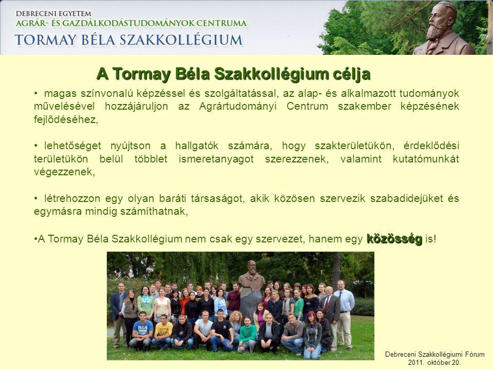 Debreceni Szakkollégiumi Fórum 2011. október 20. magas színvonalú képzéssel és szolgáltatással, az alap- és alkalmazott tudományok művelésével hozzájá