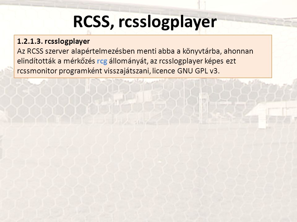 RCSS, rcsslogplayer 1.2.1.3.