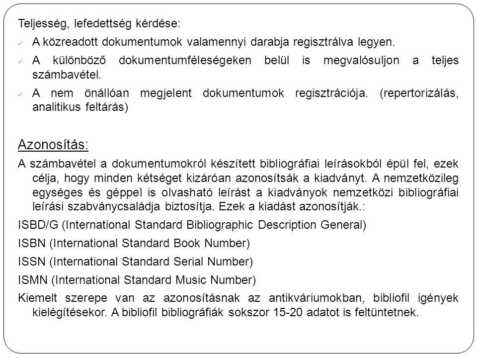 Teljesség, lefedettség kérdése: A közreadott dokumentumok valamennyi darabja regisztrálva legyen.
