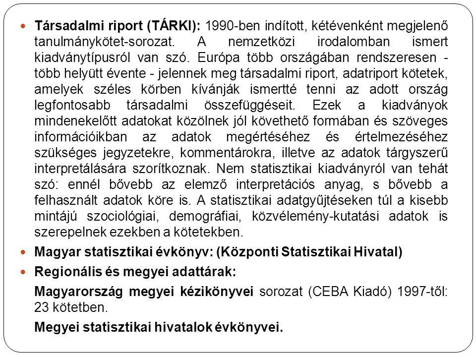 Társadalmi riport (TÁRKI): 1990-ben indított, kétévenként megjelenő tanulmánykötet-sorozat.