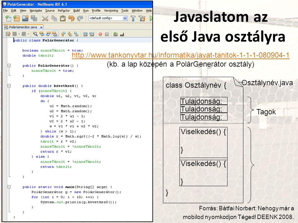 http://www.tankonyvtar.hu/informatika/javat-tanitok-1-1-1-080904-1 http://www.tankonyvtar.hu/informatika/javat-tanitok-1-1-1-080904-1 (kb.