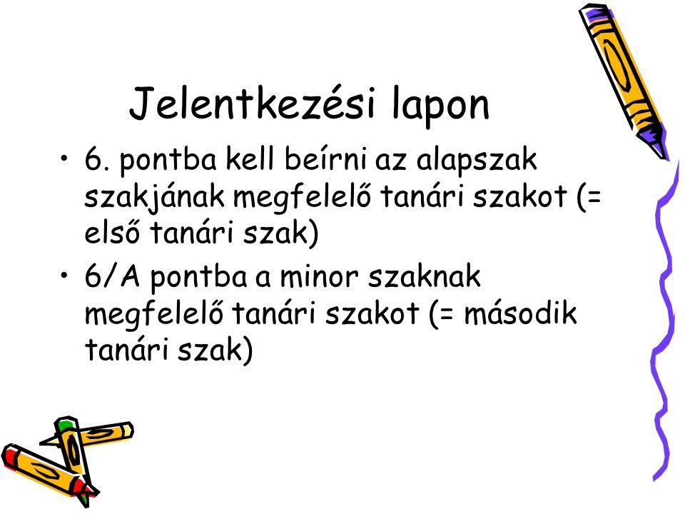 Példa: magyar alapszak – történelem minor: –6.