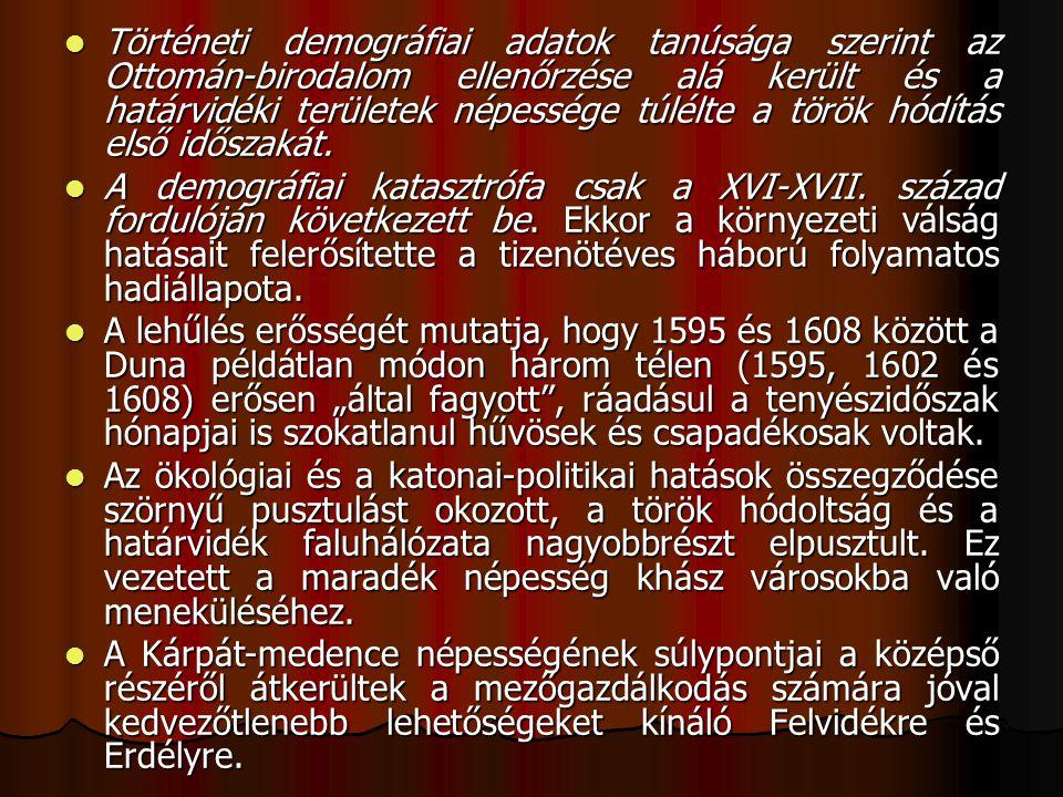 Történeti demográfiai adatok tanúsága szerint az Ottomán-birodalom ellenőrzése alá került és a határvidéki területek népessége túlélte a török hódítás első időszakát.
