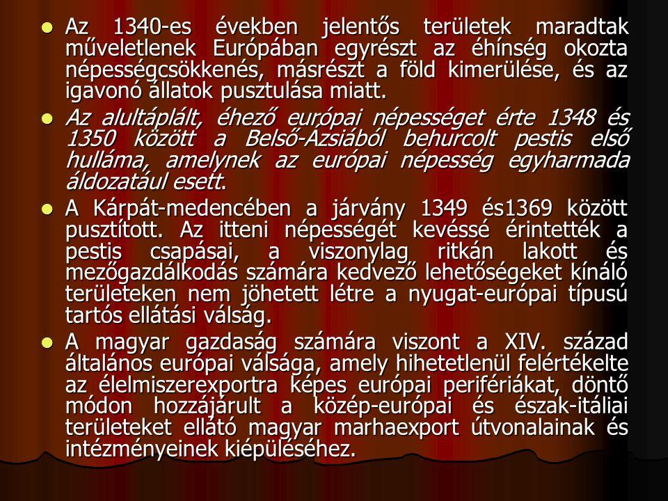 Az 1340-es években jelentős területek maradtak műveletlenek Európában egyrészt az éhínség okozta népességcsökkenés, másrészt a föld kimerülése, és az