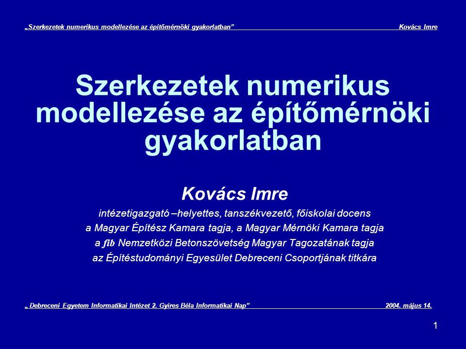 """22 """"Szerkezetek numerikus modellezése az építőmérnöki gyakorlatban Kovács Imre Véges differenciák módszere I."""