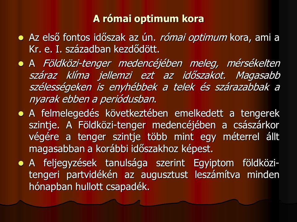 A római optimum kora Az első fontos időszak az ún.