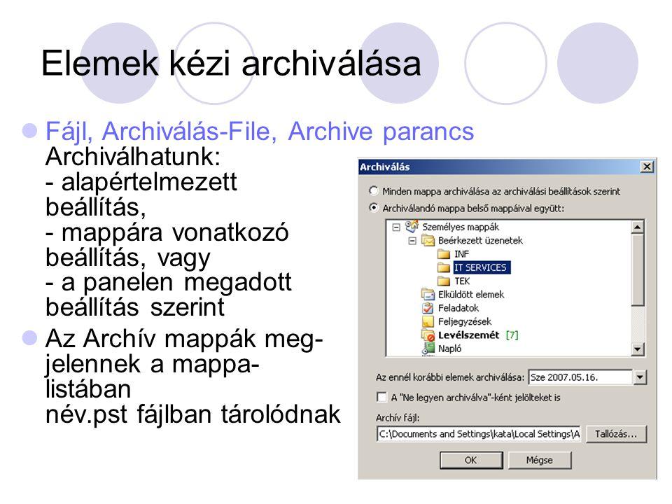 Elemek kézi archiválása Fájl, Archiválás-File, Archive parancs Archiválhatunk: - alapértelmezett beállítás, - mappára vonatkozó beállítás, vagy - a pa