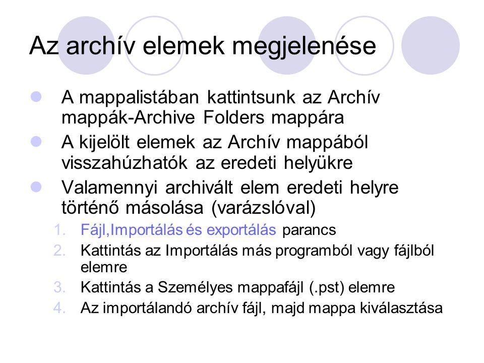 Az archív elemek megjelenése A mappalistában kattintsunk az Archív mappák-Archive Folders mappára A kijelölt elemek az Archív mappából visszahúzhatók