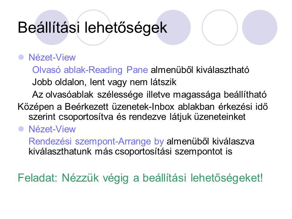 Beállítási lehetőségek Nézet-View Olvasó ablak-Reading Pane almenüből kiválasztható Jobb oldalon, lent vagy nem látszik Az olvasóablak szélessége ille