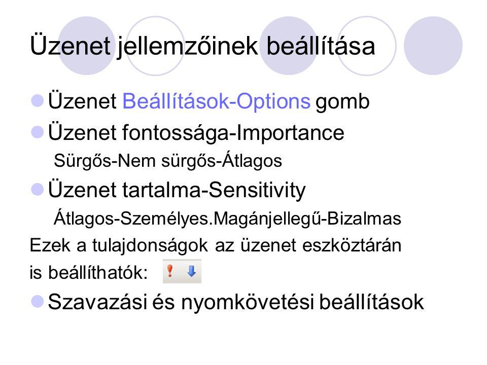 Üzenet Beállítások-Options gomb Üzenet fontossága-Importance Sürgős-Nem sürgős-Átlagos Üzenet tartalma-Sensitivity Átlagos-Személyes.Magánjellegű-Biza