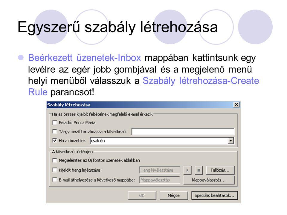 Egyszerű szabály létrehozása Beérkezett üzenetek-Inbox mappában kattintsunk egy levélre az egér jobb gombjával és a megjelenő menü helyi menüből válas