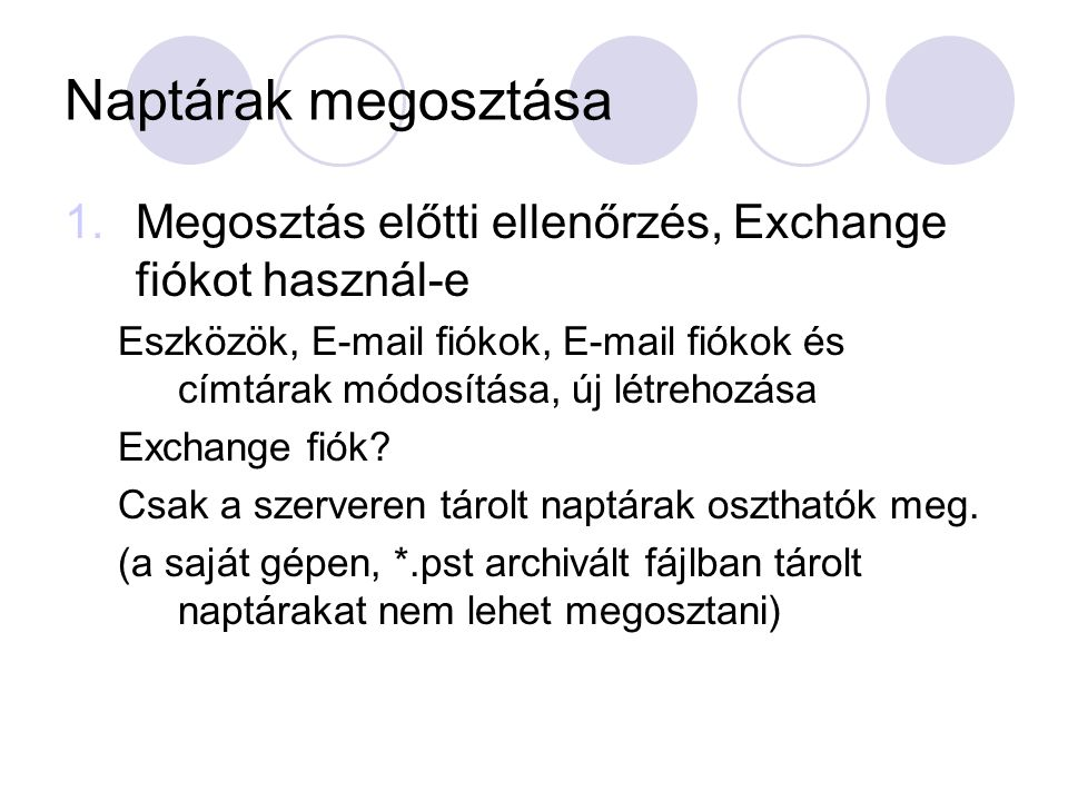 Naptárak megosztása 1.Megosztás előtti ellenőrzés, Exchange fiókot használ-e Eszközök, E-mail fiókok, E-mail fiókok és címtárak módosítása, új létreho