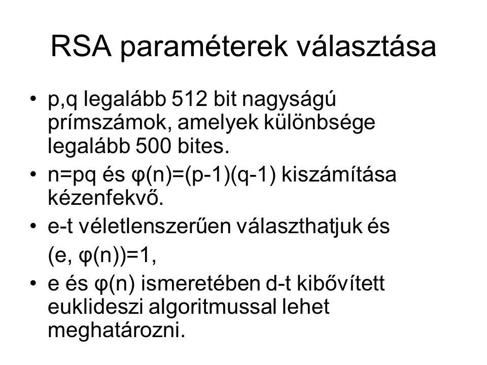 RSA paraméterek választása p,q legalább 512 bit nagyságú prímszámok, amelyek különbsége legalább 500 bites.